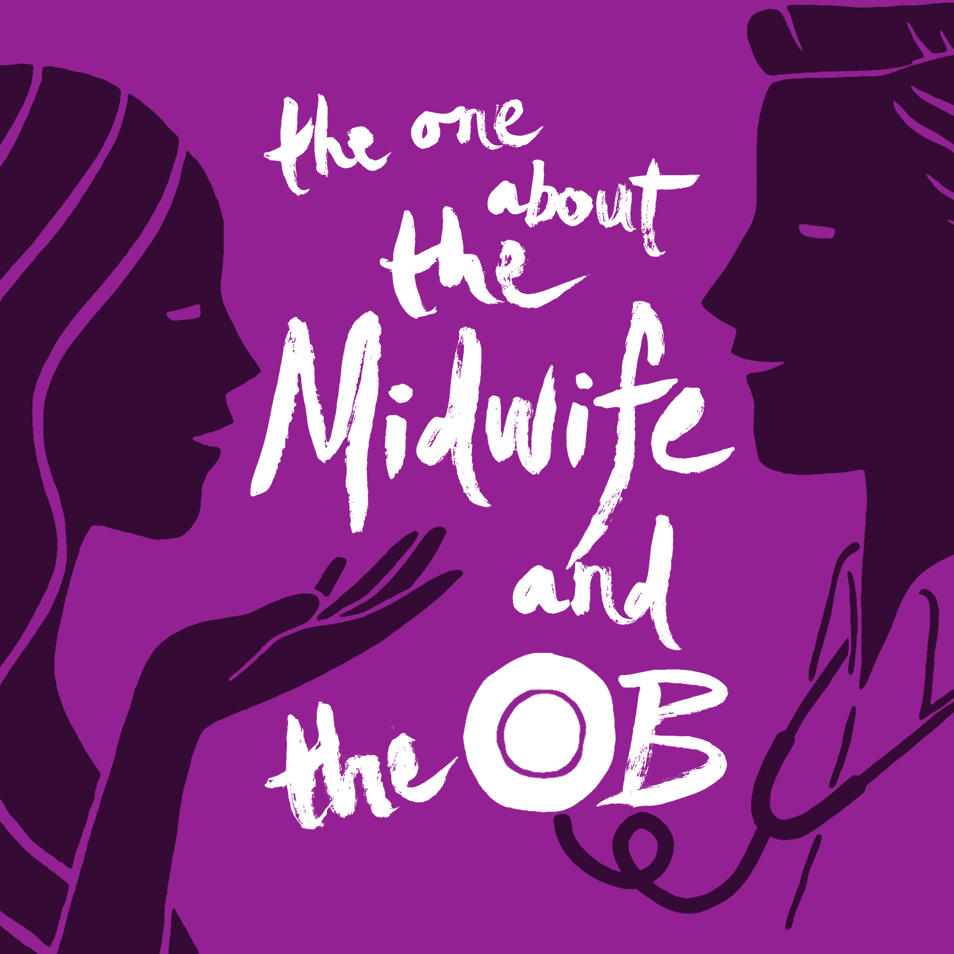 the one about the Midwife and the OB